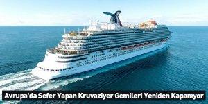 Avrupa'da Sefer Yapan Kruvaziyer Gemileri Yeniden Kapanıyor