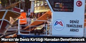 Mersin'de Deniz Kirliliği Havadan Denetlenecek