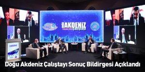 Doğu Akdeniz Çalıştayı Sonuç Bildirgesi Açıklandı