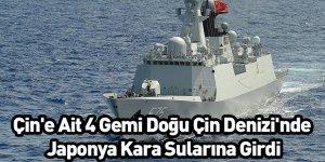Çin'e Ait 4 Gemi Doğu Çin Denizi'nde Japonya Kara Sularına Girdi