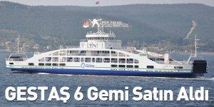 GESTAŞ 6 Gemi Satın Aldı