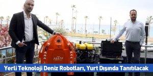 Yerli Teknoloji Deniz Robotları, Yurt Dışında Tanıtılacak