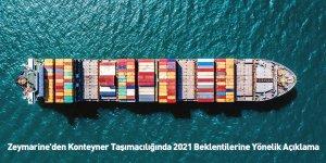 Zeymarine'den Konteyner Taşımacılığında 2021 Beklentilerine Yönelik Açıklama