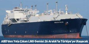 ABD'den Yola Çıkan LNG Gemisi 26 Aralık'ta Türkiye'ye Ulaşacak
