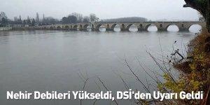 Nehir Debileri Yükseldi, DSİ'den Uyarı Geldi