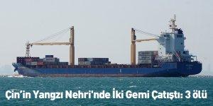 Çin'in Yangzı Nehri'nde İki Gemi Çatıştı: 3 ölü