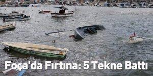 Foça'da Fırtına: 5 Tekne Battı