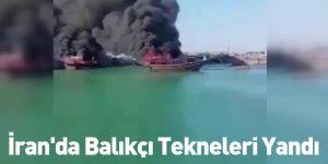 İran'da Balıkçı Tekneleri Yandı