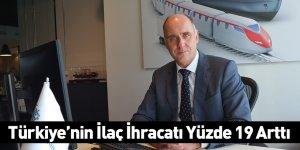 Türkiye'nin İlaç İhracatı Yüzde 19 Arttı