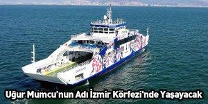 Uğur Mumcu'nun Adı İzmir Körfezi'nde Yaşayacak