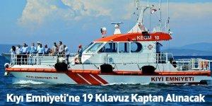 Kıyı Emniyeti'ne 19 Kılavuz Kaptan Alınacak