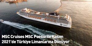 MSC Cruises MSC Poesia ile Kasım 2021'de Türkiye Limanlarına Dönüyor