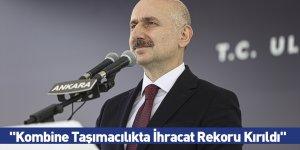 """""""Kombine Taşımacılıkta İhracat Rekoru Kırıldı"""""""