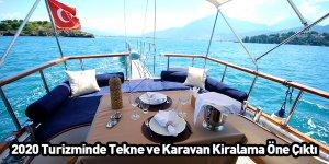 2020 Turizminde Tekne ve Karavan Kiralama Öne Çıktı