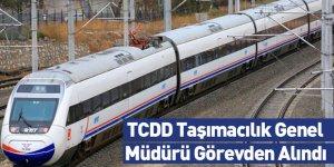 TCDD Taşımacılık Genel Müdürü Görevden Alındı