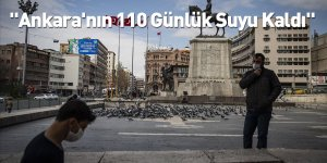 """""""Ankara'nın 110 Günlük Suyu Kaldı"""""""