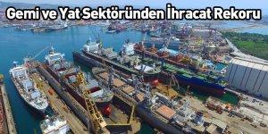 Gemi ve Yat Sektöründen İhracat Rekoru