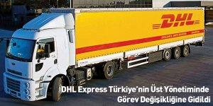 DHL Express Türkiye'nin Üst Yönetiminde Görev Değişikliğine Gidildi