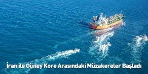 İran ile Güney Kore Arasındaki Müzakereler Başladı