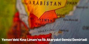Yemen'deki Kına Limanı'na İlk Akaryakıt Gemisi Demirledi