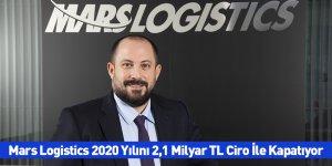 Mars Logistics 2020 Yılını 2,1 Milyar TL Ciro İle Kapatıyor