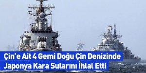 Çin'e Ait 4 Gemi Doğu Çin Denizinde Japonya Kara Sularını İhlal Etti