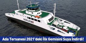 Ada Tersanesi 2021'deki İlk Gemisini Suya İndirdi!