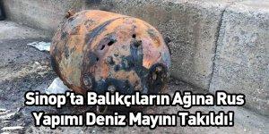 Sinop'ta Balıkçıların Ağına Rus Yapımı Deniz Mayını Takıldı!