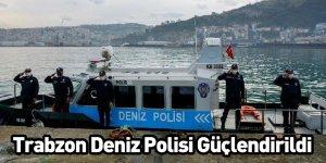 Trabzon Deniz Polisi Güçlendirildi