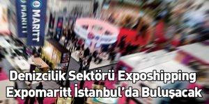 Denizcilik Sektörü Exposhipping Expomaritt İstanbul'da Buluşacak