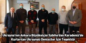 Ukrayna'nın Ankara Büyükelçisi Sybiha'dan Karadeniz'de Kurtarılan Ukraynalı Denizciler İçin Teşekkür