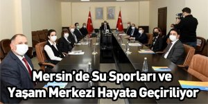Mersin'de Su Sporları ve Yaşam Merkezi Hayata Geçiriliyor