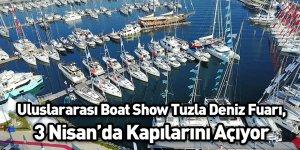 Uluslararası Boat Show Tuzla Deniz Fuarı, 3 Nisan'da Kapılarını Açıyor