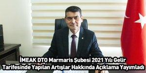İMEAK DTO Marmaris Şubesi 2021 Yılı Gelir Tarifesinde Yapılan Artışlar Hakkında Açıklama Yayımladı