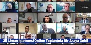 35 Liman İşletmesi Online Toplantıda Bir Araya Geldi