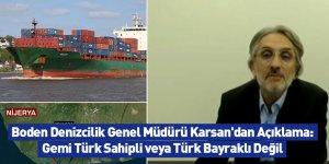 Boden Denizcilik Genel Müdürü Karsan'dan Açıklama: Gemi Türk Sahipli veya Türk Bayraklı Değil