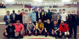 Kaçırılan Türk Gemisi İçin 22 Kişilik Ekip Gabon'da