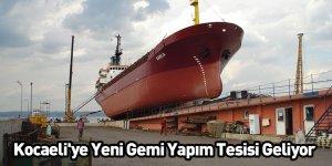 Kocaeli'ye Yeni Gemi Yapım Tesisi Geliyor