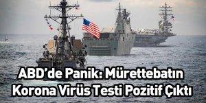 ABD'de Panik: Mürettebatın Korona Virüsü Testi Pozitif Çıktı