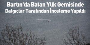 Bartın'da Batan Yük Gemisinde Dalgıçlar Tarafından İnceleme Yapıldı
