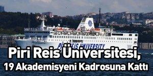 Piri Reis Üniversitesi, 19 Akademisyeni Kadrosuna Kattı