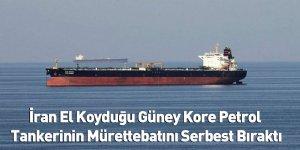 İran El Koyduğu Güney Kore Petrol Tankerinin Mürettebatını Serbest Bıraktı