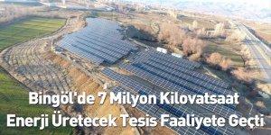 Bingöl'de 7 Milyon Kilovatsaat Enerji Üretecek Tesis Faaliyete Geçti