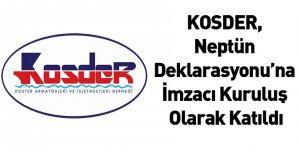 KOSDER, Neptün Deklarasyonu'na İmzacı Kuruluş Olarak Katıldı