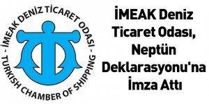 İMEAK Deniz Ticaret Odası, Neptün Deklarasyonu'na İmza Attı