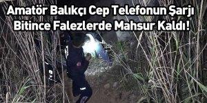 Amatör Balıkçı Cep Telefonun Şarjı Bitince Falezlerde Mahsur Kaldı!