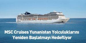 MSC Cruises Yunanistan Yolculuklarını Yeniden Başlatmayı Hedefliyor