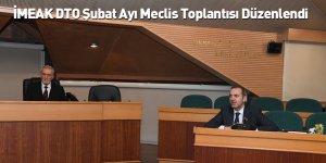 İMEAK DTO Şubat Ayı Meclis Toplantısı Düzenlendi