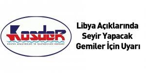 Libya Açıklarında Seyir Yapacak Gemiler İçin Uyarı