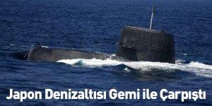 Japon Denizaltısı Gemi ile Çarpıştı